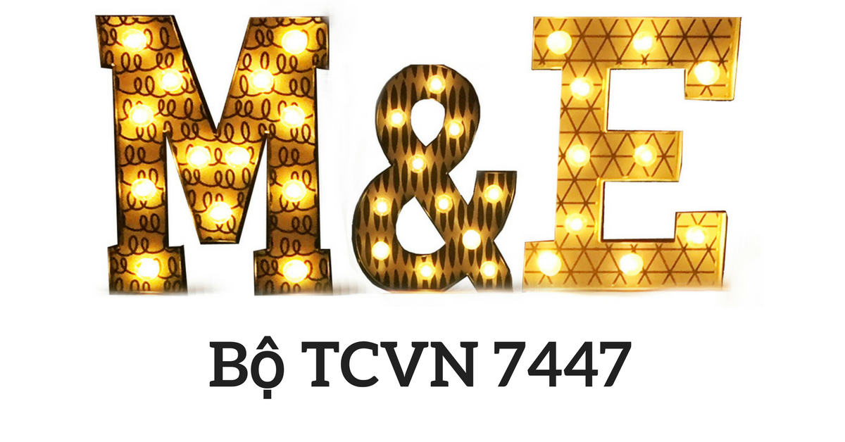 TCVN 7447 – Bộ tiêu chuẩn quan trọng nhất đối với dân M&E
