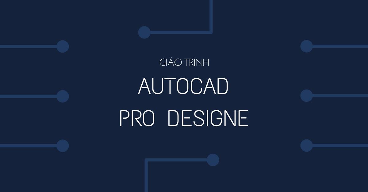 Giáo trình Autocad 2015 Pro Design