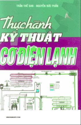 Tài liệu Thực hành kỹ thuật cơ điện lạnh _ Trần Thế San & Nguyễn Đức Phấn